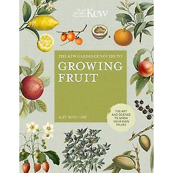 Growing Fruit Kew Mini The art and science to grow your own fruit Kew Experts