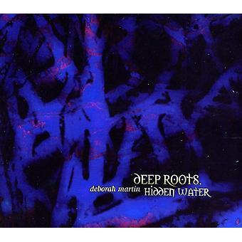 Deborah Martin - Deep Roots Hidden Water [CD] USA import