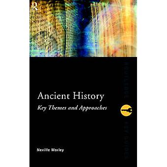 Ancient History Key Themes and Approaches by Morley Neville