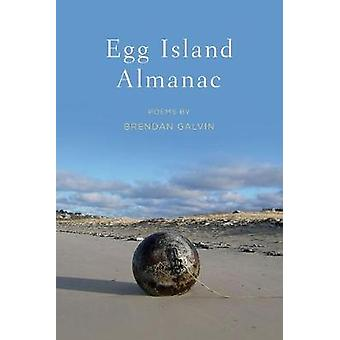 Egg Island Almanac by Brendan Galvin - 9780809336074 Book
