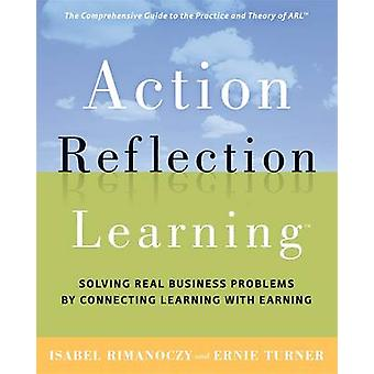 Action Reflection Learning - Solving Real Business Problems by Connect