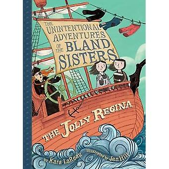 The Unintentional Adventures of the Bland Sisters - The Jolly Regina -