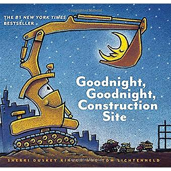 Goodnight - Goodnight Baustelle von Sherri Duskey Rinke - 9781