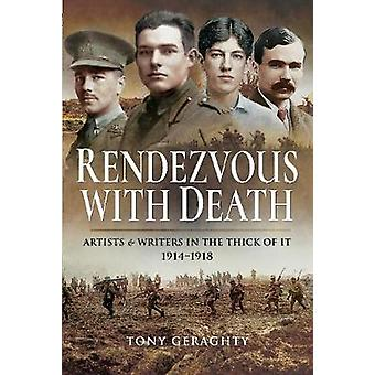 Rendezvous with Death - Artists and Writers in the Thick of it 1914 19