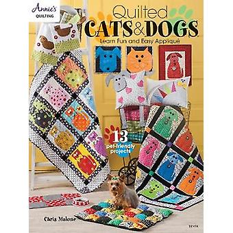 Quilted Cats & Dogs - Learn Fun and Easy Applique by Chris Malone