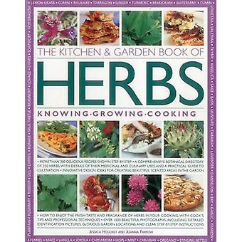 The Kitchen & Garden Book of Herbs - Knowing  Growing  Cooking by Jess