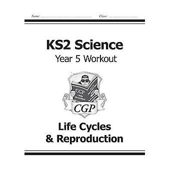 KS2 Vitenskap årets fem Workout - livssyklusen & reproduksjon av CGP bok
