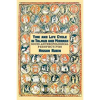 Time and Life Cycle in Talmud and Midrash - Socio-Anthropological Pers