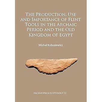 الإنتاج--استخدام وأهمية أدوات الصوان في الفترة القديمة
