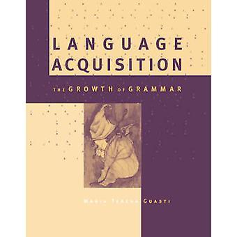 Kielen omaksuminen - kielioppi Maria Teresa Guasti kasvu-