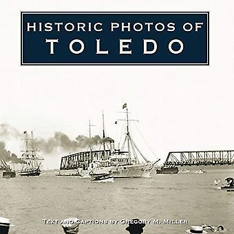 Historic Photos of Toledo (Historic Photos.)