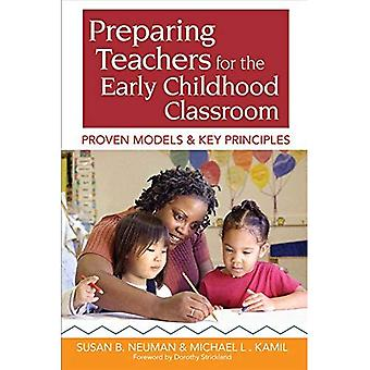 Preparing Teachers for the Early Childhood Classroom: Proven Models and Key Principles: