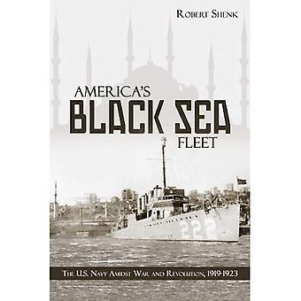 Flotte de la mer noire de l'Amérique: l'US Navy au milieu de la guerre et la révolution, 1919? 1923