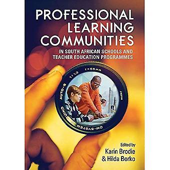 Professionellt lärande samhällen i sydafrikanska skolor och lärarutbildningar