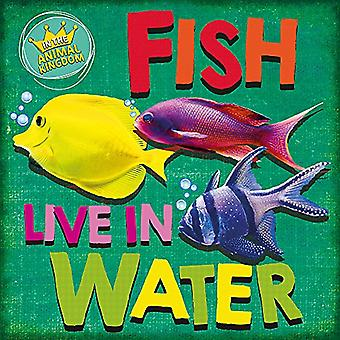 I djurriket: fiskar lever i vatten (i djurriket)