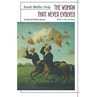 The Woman That Never Evolved (New edition) by Sarah Blaffer Hrdy - 97