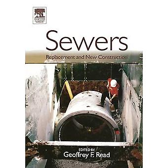 Sewers Replacement and New Construction by Read & Geoffrey F.