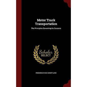 Motor lastbil transport de principer som styr framgången av Fredrik Van Zandt Lane