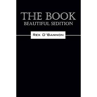 The Book  Beautiful Sedition by Rex O Bannon