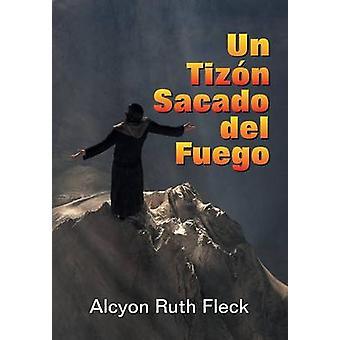 Un Tizon Sacado Del Fuego by Fleck & Alcyon Ruth
