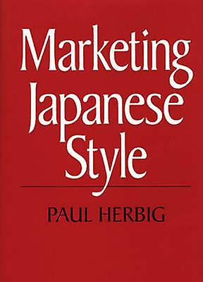 Marketing Japanese Style by Herbig & Paul
