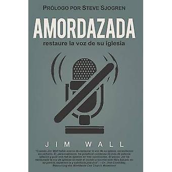 Amordazada restaure la voz de su iglesia by Wall & Jim
