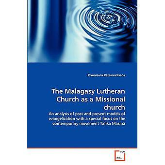 Die madagassische lutherische Kirche als eine missionarische Kirche durch Razakandriana & Rivoniaina