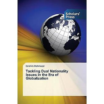 Bekämpfung der Doppelstaatsangehörigkeit Probleme im Zeitalter der Globalisierung von Mahmood Ibrahim