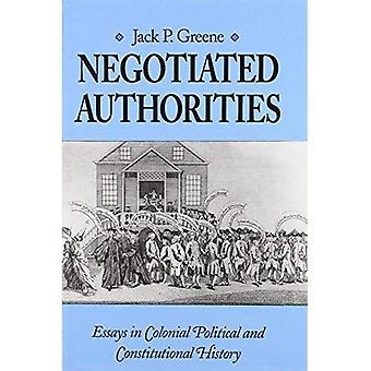 Ausgehandelten Behörden: Essays in kolonialen, politische und Verfassungsgeschichte