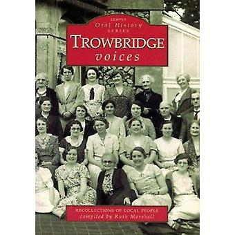 Trowbridge Voices by Ruth Marshall - 9780752416441 Book