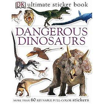 Ultimate Sticker Book - Dangerous Dinosaurs - More Than 60 Reusable Ful