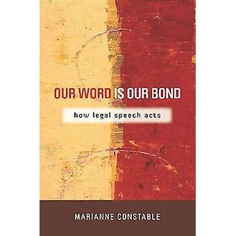 Our Word is Our Bond - How Legal Speech Acts by Marianne Constable - 9