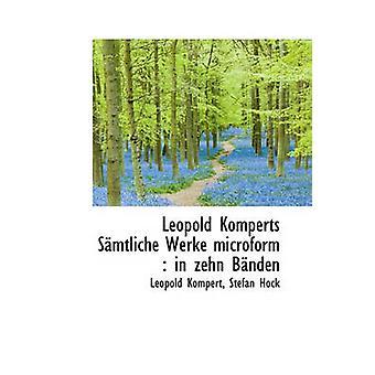 Leopold Komperts Samtliche Werke Microform - In Zehn Banden by Leopold
