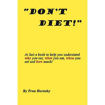 Don't Diet by Fran Hornsby - 9781438938905 Book