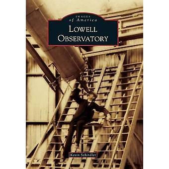 Lowell Observatory by Kevin Schindler - 9781467134170 Book
