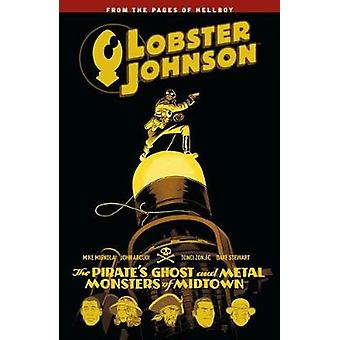 Lobster Johnson Volume 5 - The Pirate's Ghost and Metal Monsters of Mi