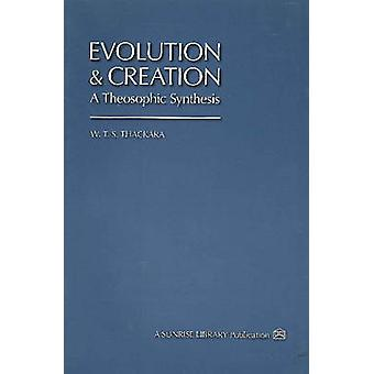 Evolution & Creation - A Theosophic Synthesis by W. T. S. Thackara - 9