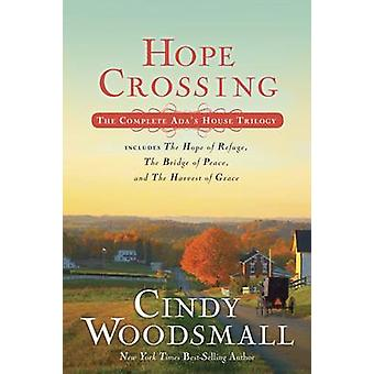Hope Crossing - The Complete Ada's House Trilogy - Includes the Hope o