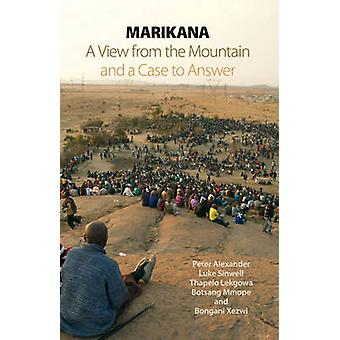 Marikana - A View from the Mountain and a Case to Answer by Luke Sinwe
