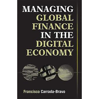 Managing Global Finance in the Digital Economy by CarradaBravo & Francisco