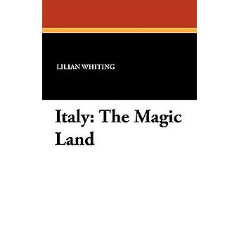 Italy The Magic Land by Whiting & Lilian