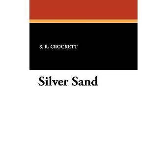 Silver Sand by Crockett & S. R.