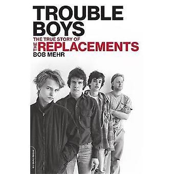 Problemas Boys - a verdadeira história dos substitutos por Bob Mehr - 978030