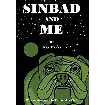 Sinbad and Me by Platt & Kin