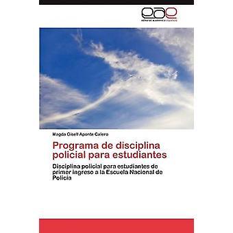 Programa de Disciplina Policial Para Estudiantes by Aponte Calero & Magda Gisell
