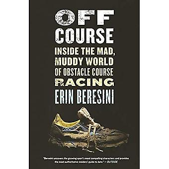 Off Course: Inside the Mad, Muddy World of Obstacle Course Racing