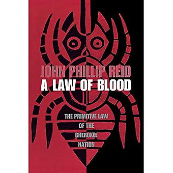 Law of Blood: The Primitive Law of the Cherokee Nation