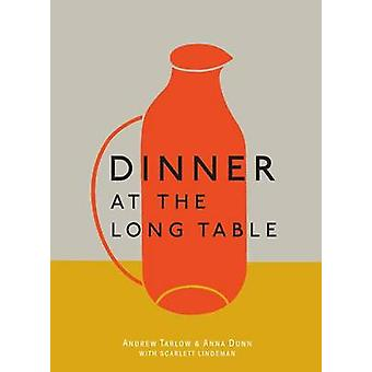 Dinner At The Long Table by Andrew Tarlow