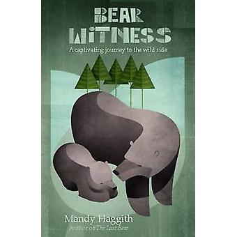 Bear Witness by Mandy Haggith
