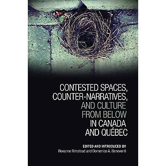 Contested Spaces Counternarratives and Culture from Below